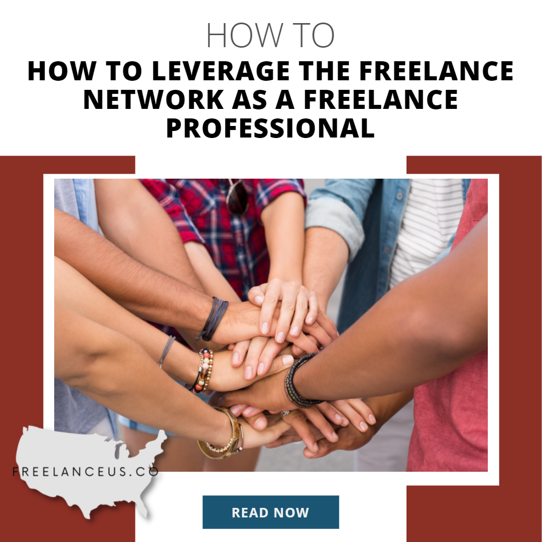 How To Leverage The Freelance Network As A Freelance Professional